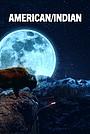 Фильм «American/Indian» (2022)