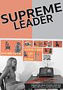 Фільм «Supreme Leader» (2020)