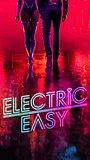 Сериал «Electric Easy» (2021 – ...)