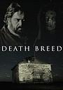 Фильм «Death Breed» (2021)
