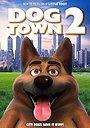 Фильм «Dogtown 2» (2021)