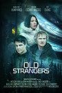 Фильм «Old Strangers» (2022)