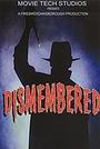 Фільм «Dismembered» (2003)