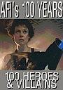Фильм «Американский институт киноискусства: 100 лет... 100 героев и злодеев» (2003)