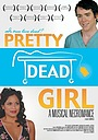Фильм «Pretty Dead Girl» (2004)