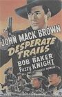 Фильм «Desperate Trails» (1939)
