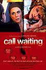 Фільм «Call Waiting» (2004)