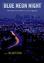 Фильм «Blue Neon Night: Michael Connelly's Los Angeles» (2004)