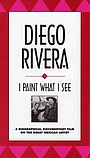 Фільм «Diego Rivera: I Paint What I See» (1992)