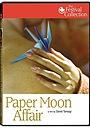 Фільм «Paper Moon Affair» (2005)