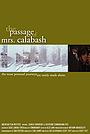 Фільм «The Passage of Mrs. Calabash» (2004)