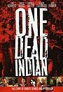 Фільм «One Dead Indian» (2006)