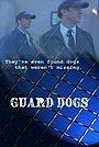 Фильм «Guard Dogs» (2004)