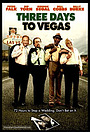 Фильм «Три дня до Вегаса» (2007)