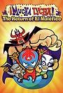 Мультфільм «Муча Луча: Возвращение Эль Малефико» (2005)