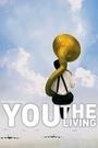 Фільм «Ти, що живеш» (2007)