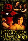 Фільм «Hoodoo for Voodoo» (2006)