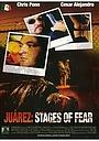 Фильм «Juarez: Stages of Fear» (2005)