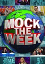 Серіал «Mock the Week» (2005 – ...)