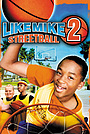 Фільм «Как Майк 2: Стритбол» (2006)