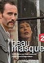 Фільм «Beau masque» (2006)