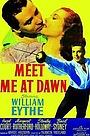Фильм «Meet Me at Dawn» (1947)