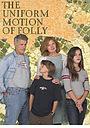 Фильм «The Uniform Motion of Folly» (2006)