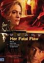 Фільм «Ее роковой недостаток» (2006)