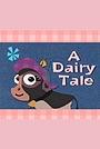 Мультфільм «A Dairy Tale» (2004)