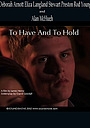 Фільм «To Have and to Hold» (2006)