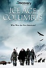 Фільм «Ice Age Columbus: Who Were the First Americans?» (2005)