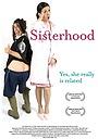 Фильм «Sisterhood» (2008)