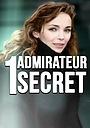 Сериал «Un admirateur secret» (2007 – 2008)