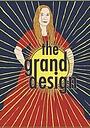 Фильм «The Grand Design» (2007)