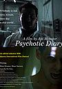 Фильм «Psychotic Diary» (2006)
