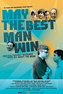 Фильм «May the Best Man Win» (2009)