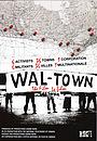 Фильм «Wal-Town the Film» (2006)