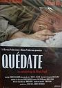 Фільм «Quédate» (2007)