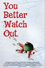 Фильм «You Better Watch Out» (2008)