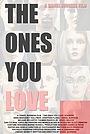 Фильм «The Ones You Love» (2013)