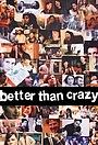Фільм «Better Than Crazy» (2015)