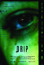 Фільм «Drip» (2007)