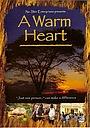 Фільм «A Warm Heart» (2005)