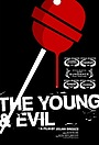 Фильм «The Young and Evil» (2008)