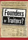 Фильм «Founders or Traitors?» (2007)