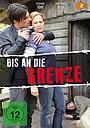 Фильм «Bis an die Grenze» (2009)