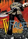Серіал «TV Face» (2007)