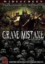 Фільм «Grave Mistake» (2008)
