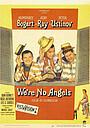 Фильм «Мы не ангелы» (1955)