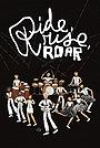 Фільм «Ride, Rise, Roar» (2010)